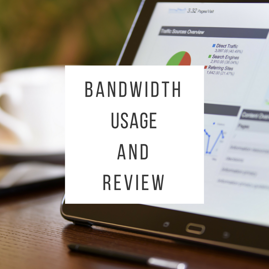 Bandwidth Usage and Review
