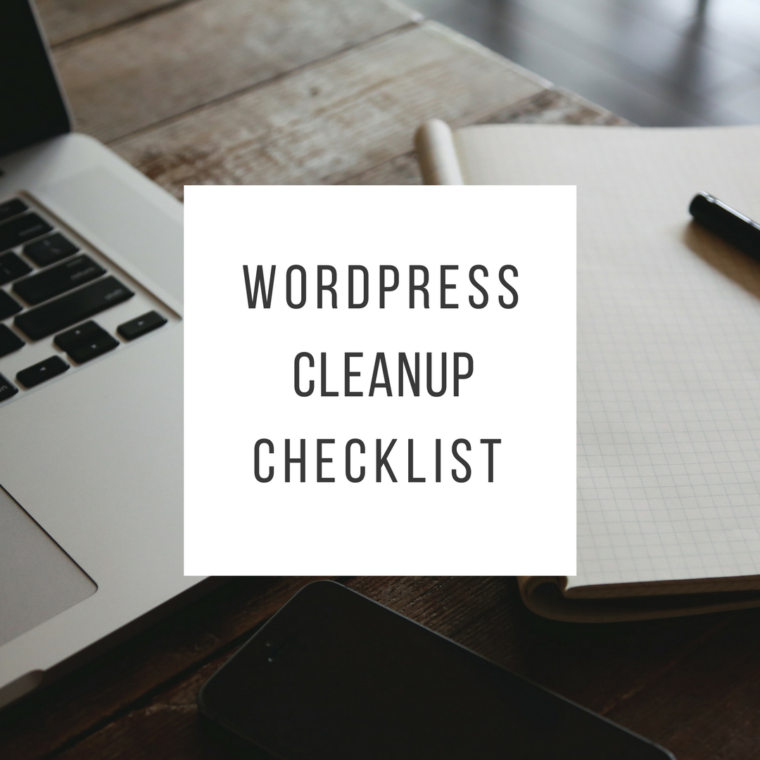 WordPress Cleanup Checklist