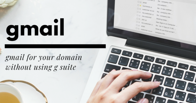 How to Use Gmail (not G Suite) with Your Domain